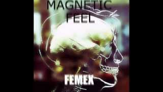 Magnetic Feel - Femex (Original Mix)