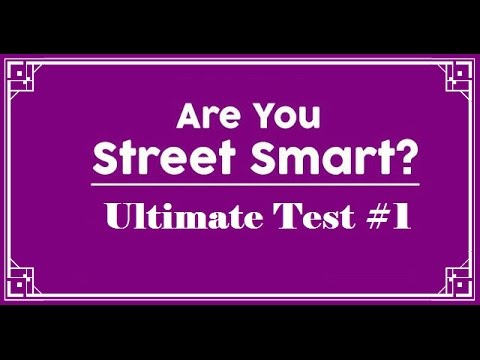 Are you STREET SMART? Ultimate Test #1