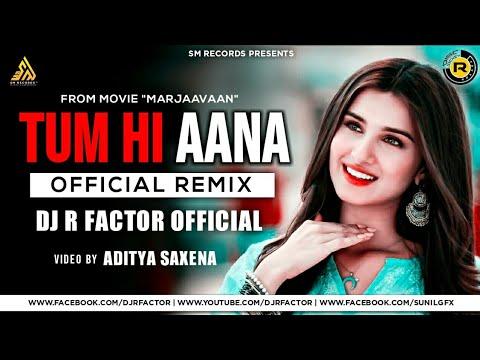 tum-hi-aana-(flute-mashup)-|-marjaavaan-|-dj-r-factor-official-|-jubin-nautiyal-|-sm-records