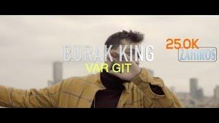 Var Git - BURAK KING | Sozleri - Lyrics | ZAHIROS