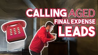 Calling Aged Final Expense Leads & Booking Appointments!