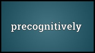 Precognitively Meaning