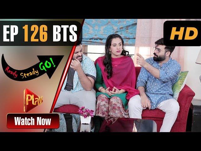 Ready Steady Go - Episode 126 BTS | Play Tv Dramas | Parveen Akbar, Shafqat Khan | Pakistani Drama