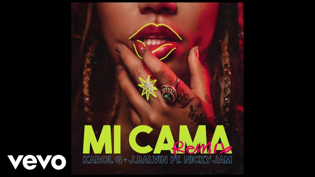 Karol G, J. Balvin - Mi Cama (Remix) ft. Nicky Jam #1