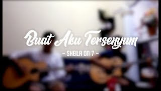 "Download Cover Sheila on 7 ""Buat Aku Tersenyum"" - SINGLE PROJECT Mp3"