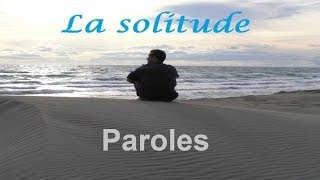 La Solitude (paroles) : Héléanne, Gilles Dufour, Olivier Rech.