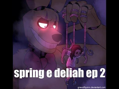 FNAF/// Spring e Deliah /// ep 2 Dub