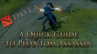 DotA 2 Guide - Phantom Assassin Done Quick