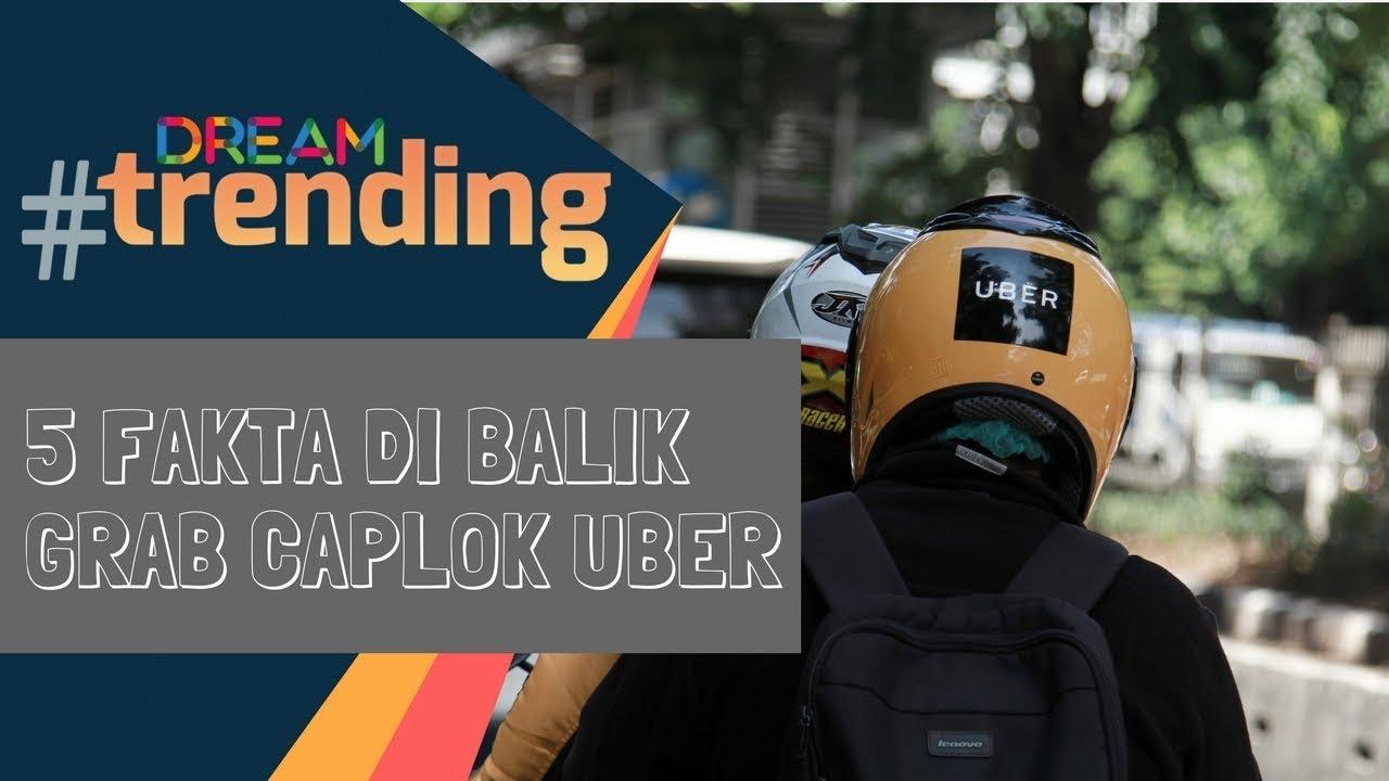 5 Fakta di Balik Grab Caplok Uber