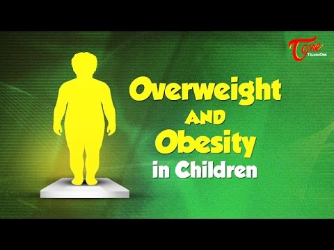 Overweight And Obesity In Children | Right Diet | by Dr. P. Janaki Srinath