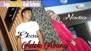 Adek Abang I Ekas feat Nadia I lagu Slow Rock Aceh Terbaru 2021