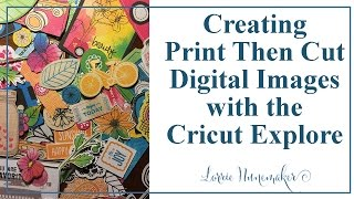 Print Then Cut - Cricut Explore Digital Images, PNG, JPG files