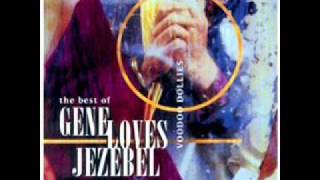 Gene Loves Jezebel - Who Wants to Go to Heaven?