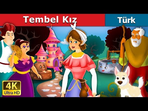 Tembel Kız  The Lazy Girl Story in Turkish  Türkçe peri masallar