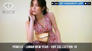 Pomelo - LUNAR NEW YEAR - CNY Collection 18 | FashionTV | FTV
