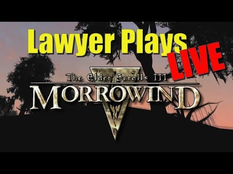 Lawyer Plays LIVE: Morrowind (PC) - 01