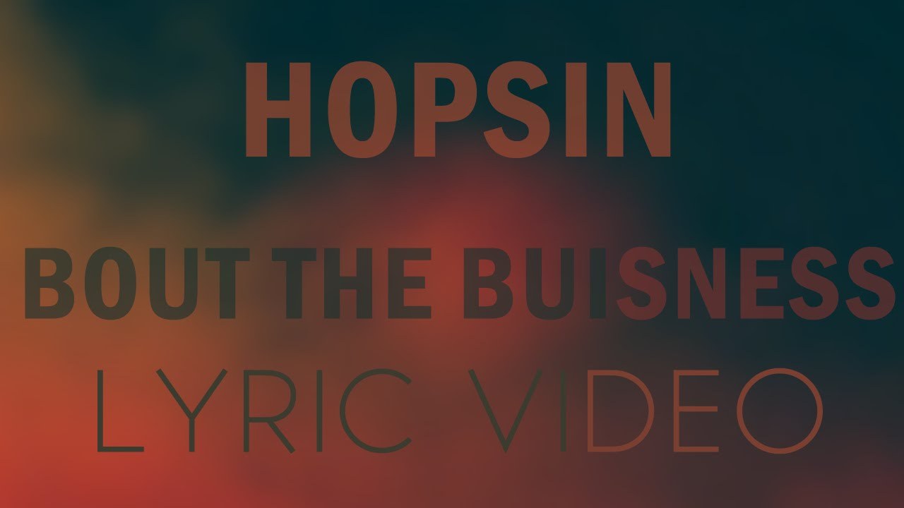 Download Hopsin - Bout The Business Typography (Lyric) Video