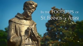 In the Footsteps of St. Francis of Assisi - Franciscan Friars of the Atonement