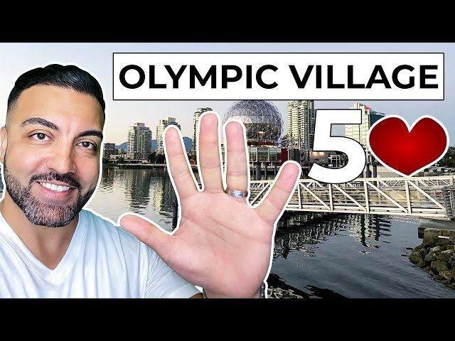Olympic Village Vancouver! Top 5 Reasons To Move Here
