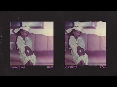 Di'Ja Yareye Iye (New Single)