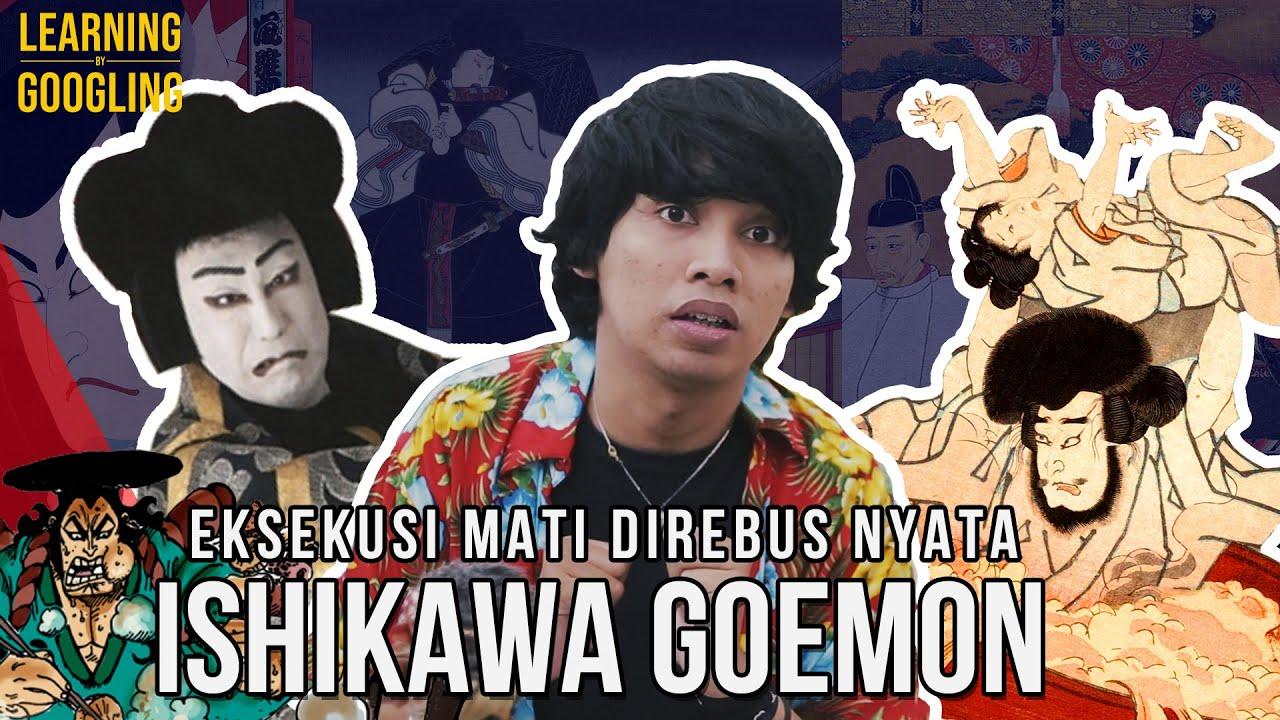 Eksekusi Mati Direbus Ala Kozuki Oden itu nyata! Ishikawa Goemon! | Learning By Googling