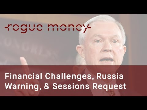 Rogue Mornings - Financial Challenges, Russia Warning & Sessions Request   (06/13/2017)