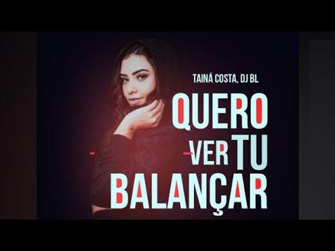 Taína Costa - Quero Ver Tu Balançar (Dj BL) Áudio Official