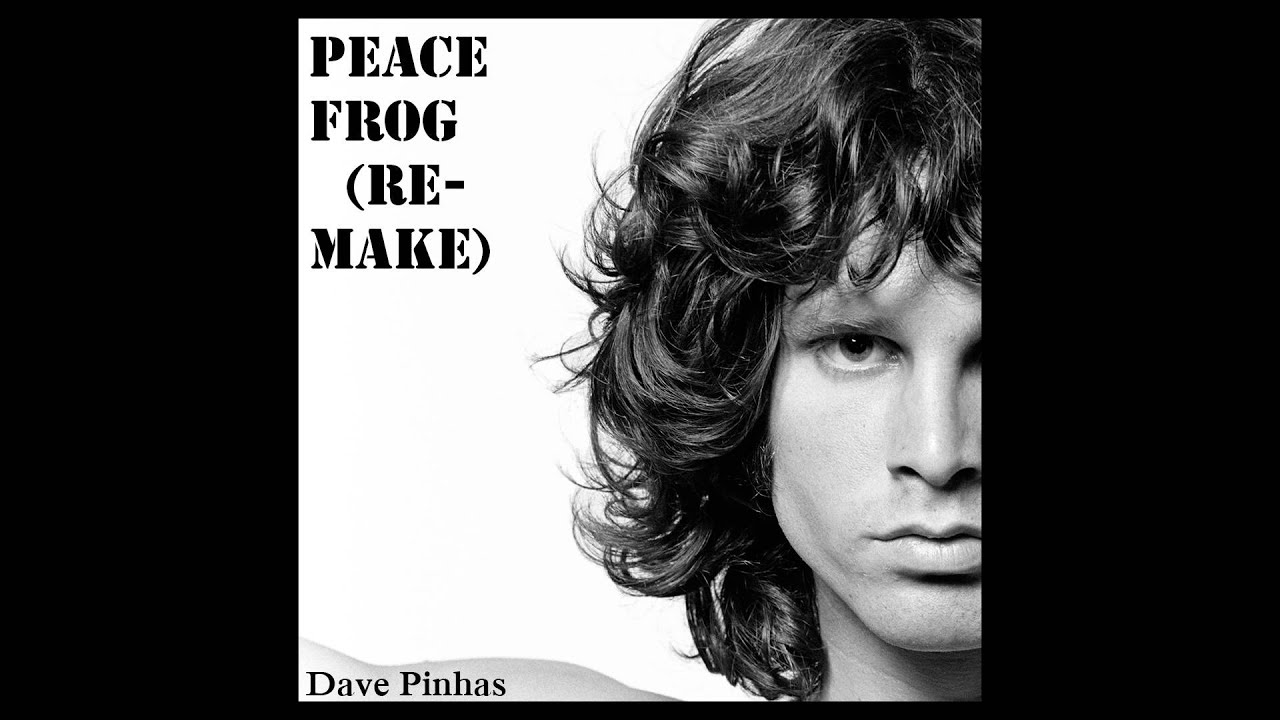 The Doors - Peace Frog (Dave Pinhas Remake) : peacefrog doors - Pezcame.Com