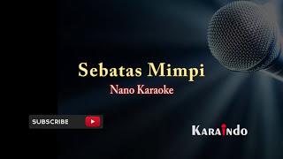 Download lagu Nano sebatas mimpi karaoke no vocal