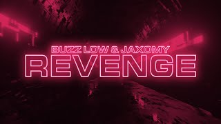 Buzz Low & Jaxomy - Revenge (Lyrics) Resimi