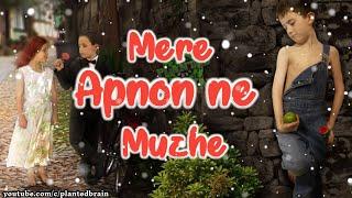 Mere Apnone Muzhe | Sad | Love | BreakUp | Hindi Status | Best WhatsApp Status |