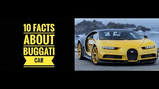 TOP 10 AMAZING🔥🔥 FACTS ABOUT [BUGGATI] CARS
