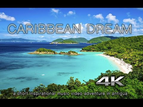 4K VIRTUAL VACATION: Caribbean Dream - Antigua DJI OSMO X3 Nature Relaxation™ Music Video