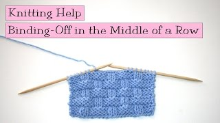 Knitting Help - Binding Off in the Middle of a Row