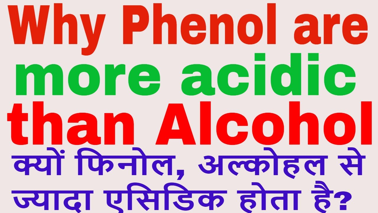 why phenol are more acidic than alcohol acidity of phenol in
