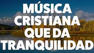 msica-cristiana-que-da-tranquilidad-2019-audio-oficial