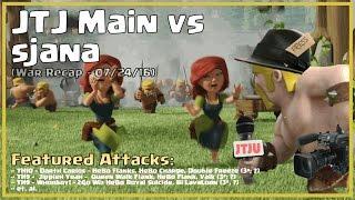 Clash of Clans -- War Recap (Arranged) -- JTJ Main vs Sjana -- 07/24/16