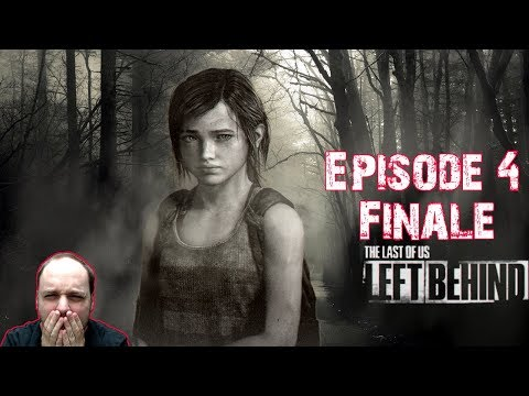This Might Be The Best DLC of All Time - The Last of Us: Left Behind - Gameplay [#04] FINALE