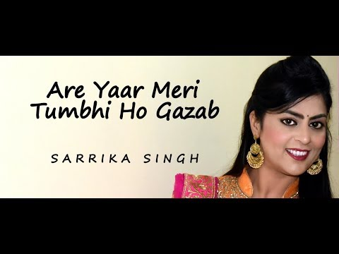 Are Yaar Meri Tumbhi Ho Gazab | Sarrika Singh Live |