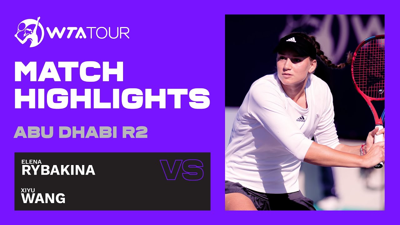 Wang Xiyu vs. Elena Rybakina | 2021 Abu Dhabi Second Round | WTA Highlights