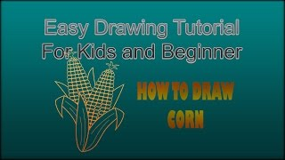 How To Drawing Corn, Easy Drawing Corn Tutorial