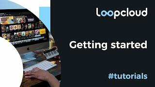 Getting Started - Loopcloud 6