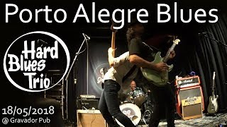 Hard Blues Trio - Porto Alegre Blues @ Gravador Pub 18/05/2018