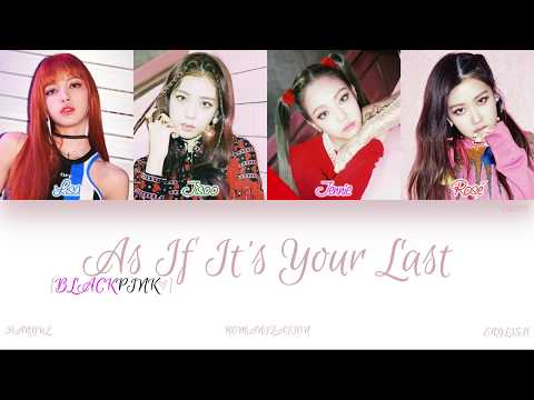 [HAN|ROM|ENG] BLACKPINK - As If It's Your Last (마지막처럼) (Color Coded Lyrics)