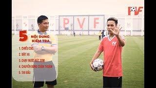 Hướng dẫn 5 bài thi tuyển vào học viện bóng đá PVF nơi sản sinh ra Hà Đức Chinh