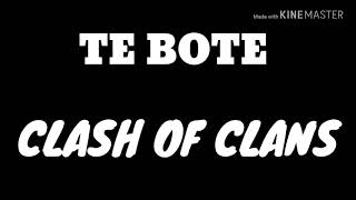 """PARODIA """"Te bote clash of clans"""""""