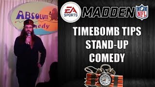 MADDEN 18 TIMEBOMB TIPS STANDUP COMEDY