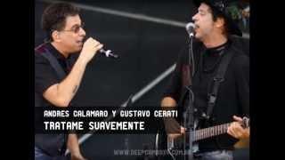 Andres Calamaro y Cerati - Tratame Suavemente