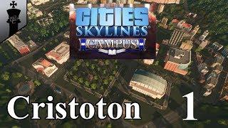 Cities Skylines Campus   Cristoton   Part 1