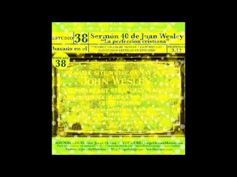"""estudio-38-basado-en-el-sermón-40-de-juan-wesley-""""la-perfección-cristiana""""-rev.-jorge-ochoa"""